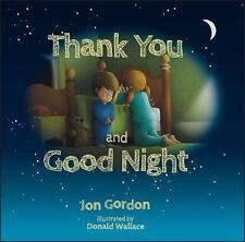 Thank You and Good Night by Jon Gordon (2016, Hardcover)