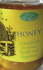 Honey: A Handbook for Home, Health and Happiness,VERYGOOD Book
