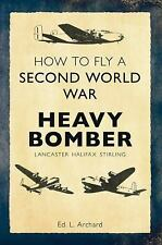 2014-10-19, How to Fly a Second World War Heavy Bomber: Lancaster, Halifax, Stir