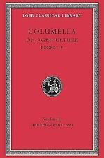 Loeb Classical Library: Columella Vol. I : On Agriculture Volume I by Columella