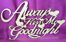 Always Kiss Me Goodnight Hanging Wood Mdf Sign Plaque 30 X 20cm U/f