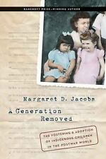 A Generation Removed : The Fostering and Adoption of Indigenous Children in...