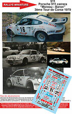 """DÉCALS 1/18 réf 511 Porsche 911 carrera """"Moreau - Baron"""" 3ème Tour de Corse 1979"""