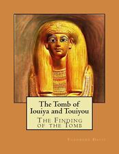 The Tomb of Iouiya and Touiyou by Percy Newberry, Gaston Maspero and Theodore...