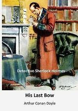 Top 100 Novels - Sherlock Holmes: His Last Bow : Classic Detective Stories by...