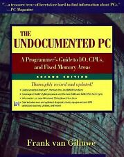 The Undocumented PC: A Programmer's Guide to I/O, CPUs, and Fixed Memory Areas (
