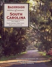 Backroads of South Carolina : Your Guide to South Carolina's Most Scenic...