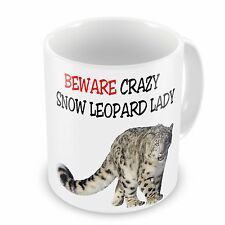 Beware Crazy SNOW LEOPARD Lady Funny Novelty Gift Mug