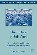 The Culture of Soft Work: Labor, Gender, and Race in Postmodern American Narrati