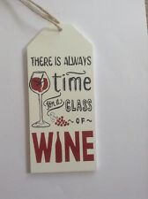 WOODEN SIGN PLAQUE THERE IS ALWAYS TIME FOR A GLASS OF WINE
