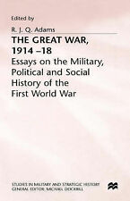 Great War (Studies in Military and Strategic History), Adams, Adams, R. J. Q., G
