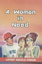 A Woman in Need by Lateef Sanusi (2010, Paperback, Large Type)