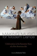 Making Music for Modern Dance : Collaboration in the Formative Years of a New...