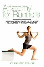 Anatomy for Runners: Unlocking Your Athletic Potential for Health, Speed, and I