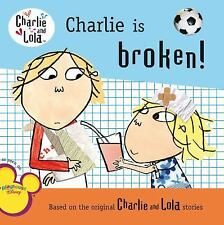 Charlie Is Broken! (Charlie and Lola), Child, Lauren, Good Book
