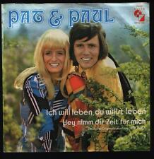 """7"""" Pat & Paul Ich will leben, Du willst leben / Hey, nimm Die Zeit für mich (CV)"""