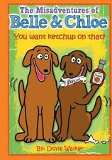 The Misadventures of Belle and Chloe - Do You Want Ketchup on That? : You...