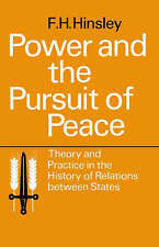 Power and the Pursuit of Peace: Theory and Practice in the History of...