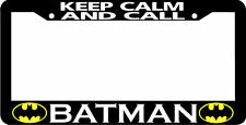 KEEP CALM AND CALL BATMAN License Plate Frame