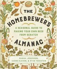 The Homebrewer's Almanac : A Seasonal Guide to Making Your Own Beer from...