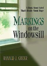 Markings on the Windowsill: A Book About Grief That's Really About Hope, Greer,