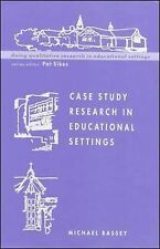 Case Study Research in Educational Settings by Michael Bassey (Paperback, 1999)