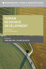 Human Resource Development: Practices and Orthodoxies (Management, Work and Orga