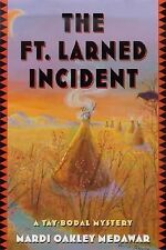 The Ft. Larned Incident: A Tay-bodal Mystery-ExLibrary