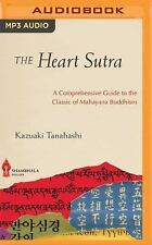 The Heart Sutra : A Comprehensive Guide to the Classic of Mahayana Buddhism...