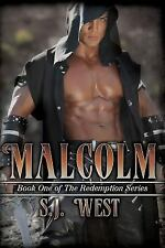 The Redemption: Malcolm (Book 1, the Redemption Series) by S. J. West (2014,...