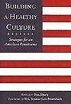 Building a Healthy Culture: Strategies for an American Renaissance, , Good Book