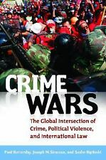 Crime Wars: The Global Intersection of Crime, Political Violence, and -ExLibrary