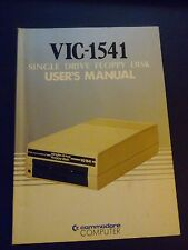 Commodore VIC-1541 Single Drive Floppy Disk User's Manual P/N 1540031-02