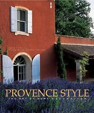 Provence Style: The Art of Home Decoration Duck, Noelle