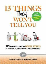 13 Things They Won't Tell You: 375 Experts Confess Insider Secrets to Your Heal
