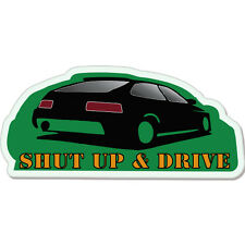 "Shut Up And Drive car bumper sticker decal 8"" x 3"""