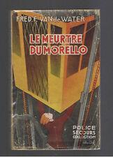 LE MEURTRE DU MORELLO FRED.F.VAN de WATER POLICE SECOURS  EDITIONS SIMON 1938