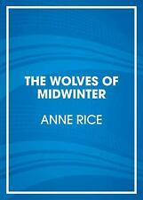 THE WOLVES OF MIDWINTER (9780804121101) - ANNE RICE (PAPERBACK) NEW