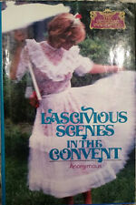 Anonymous~LASCIVIOUS SCENES IN THE CONVENT~1ST/DJ~NICE COPY