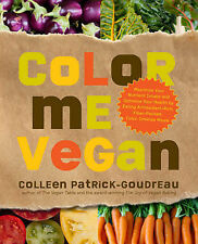 Color Me Vegan: Maximize Your Nutrient Intake and Optimize Your Health by...