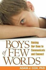 Boys of Few Words: Raising Our Sons to Communicate and Connect-ExLibrary