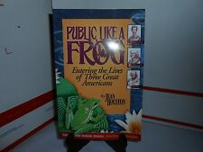 Public Like a Frog Entering the Lives of Three Great Americans by Jean Houston