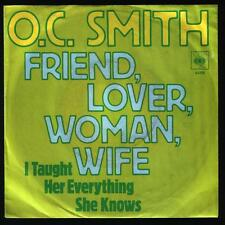 """7"""" O. C. Smith Friends, Lover, Woman, Wife / I Taught Her Everything She Knows"""