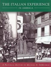 Italian Experience in America: A Pictorial History by DeMichelle, Michael
