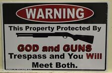 WARNING metal sign this property protected by God & guns trespass meet both m799