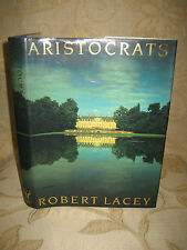 The Book Of Aristocrats, By Robert Lacey - 2007
