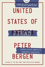 United States of Jihad : The Untold Story of Al-Qaeda in America by Peter...