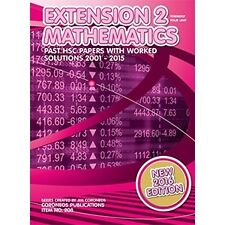 HSC Extension 2 Mathematics Past Papers 2001 to 2015 with Worked Solutions