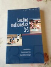 Teaching Mathematics 3-5: Developing Learning in the Foundation Stage by Sue...