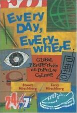 Every Day, Everywhere: Global Perspectives on Popular Culture Hirschberg,Stuart